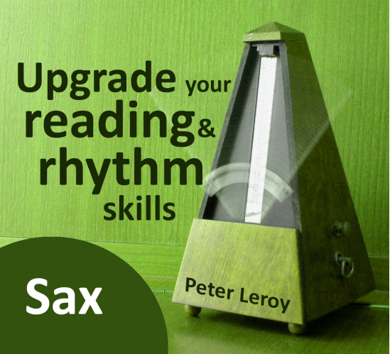Upgrade your Rhythm & Reading Skills (Saxophone T.C.)