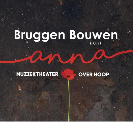 Bruggen Bouwen (from musical Anna)